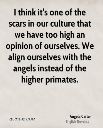 angela-carter-novelist-quote-i-think-its-one-of-the-scars-in-our
